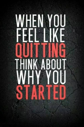 Think about why you start